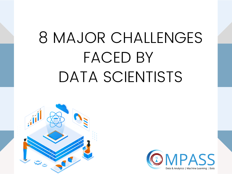 8 Major Challenges Faced By Data Scientists (1)