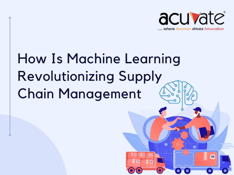 How Is Machine Learning Revolutionizing Supply Chain Management