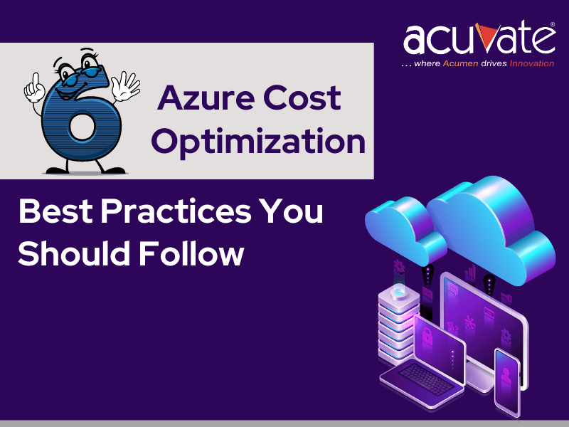 6 Azure Cost Optimization Best Practices You Should Follow