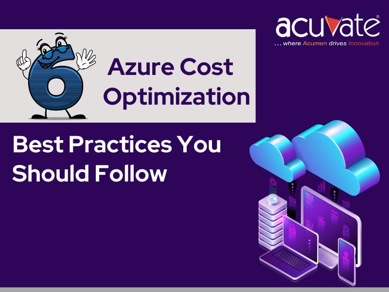 6 Azure Cost Optimization Best Practices You Should Follow